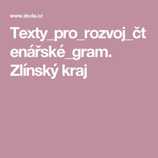 Texty_pro_rozvoj_čtenářské_gram.  Zlínský kraj