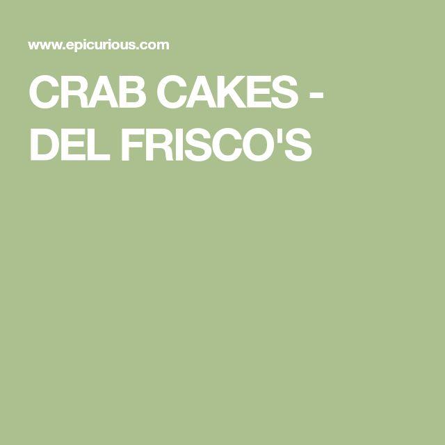 CRAB CAKES - DEL FRISCO'S