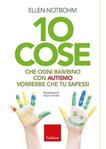 10 cose che ogni bambino con autismo vorrebbe che tu sapessi. (Italian edition, Ten Things Every Child with Autism Wishes You Knew)
