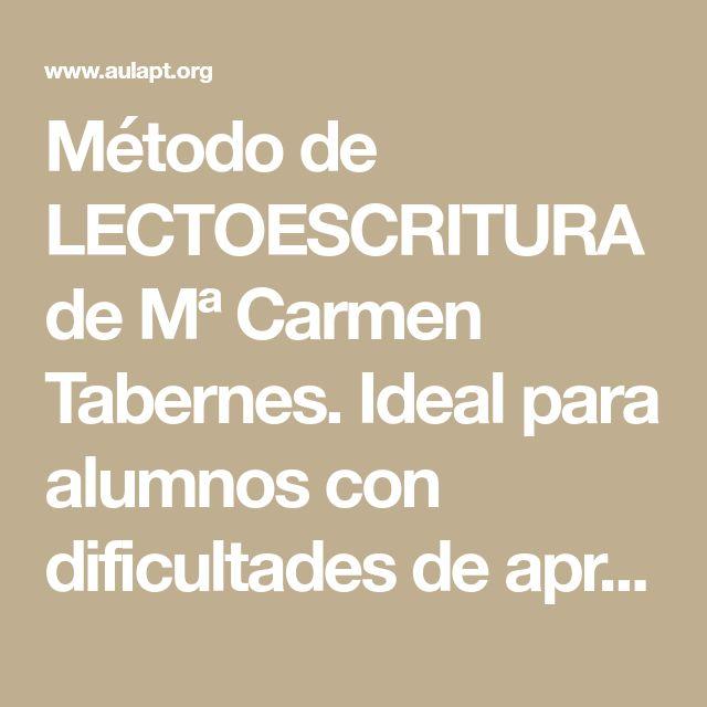 Método de LECTOESCRITURA de Mª Carmen Tabernes. Ideal para alumnos con dificultades de aprendizaje y extranjeros.