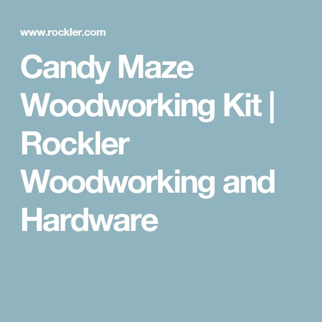 Candy Maze Woodworking Kit | Rockler Woodworking and Hardware