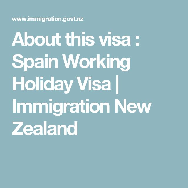 About this visa : Spain Working Holiday Visa | Immigration New Zealand
