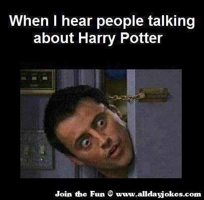 Daily Jokes: My reaction on Harry Potter