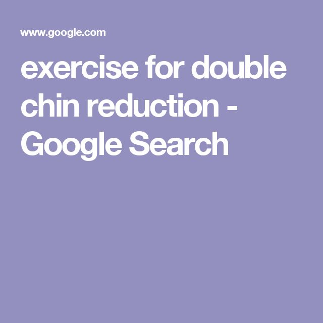 exercise for double chin reduction - Google Search
