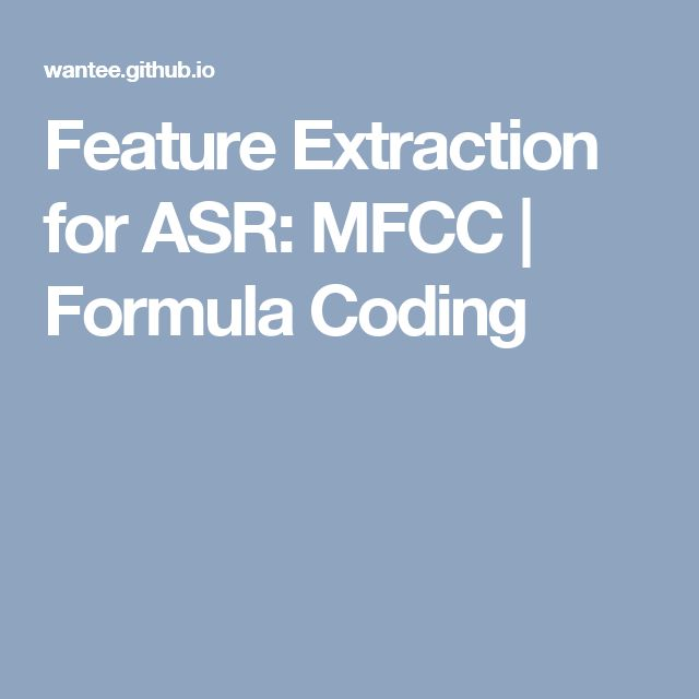 Feature Extraction for ASR: MFCC | Formula Coding | Audio | Feature