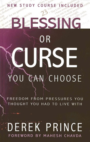 Blessing or Curse You Can Choose - Derek Prince