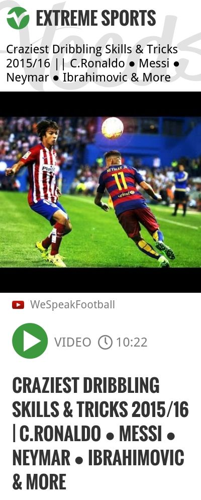 Craziest Dribbling Skills & Tricks 2015/16   C.Ronaldo ● Messi ● Neymar ● Ibrahimovic & More   http://veeds.com/i/SSzJRPmSvJJCZd-g/extreme/