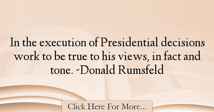 Donald Rumsfeld Quotes About Work - 75394