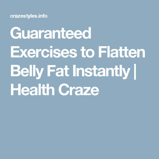 Guaranteed Exercises to Flatten Belly Fat Instantly | Health Craze