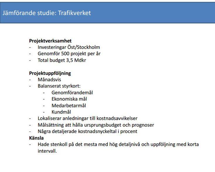 Jämförande studie av #Trafikverket http://www.svk.se/siteassets/jobba-har/dokument/presentation-av-exjobb-om-projektuppfoljning.pdf