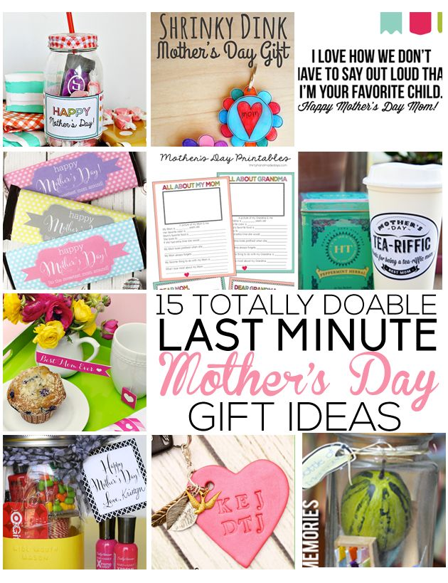 15 Last Minute Totally Doable Mother's Day Gift Ideas -- things to easily make in time for this weekend!