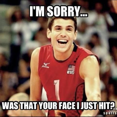 Matt Anderson..need I say more. Plus~The feeling when the ball hits the libero in the face.