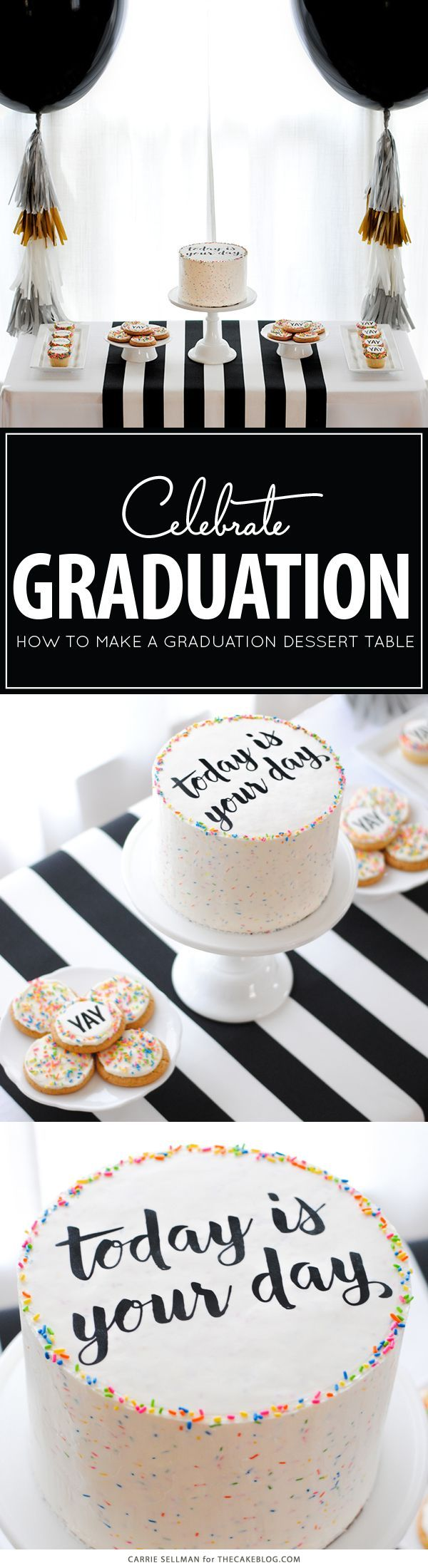 Graduation Party Desserts plus a DIY sprinkle cake with easy edible writing | by Carrie Sellman for TheCakeBlog.com