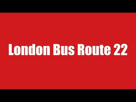 The History Of London Bus Route 22 With Live Bus Map