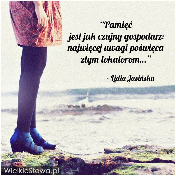 Pamięć jest jak czujny gospodarz... #Jasińska-Lidia,  #Wspomnienia-i-pamięć