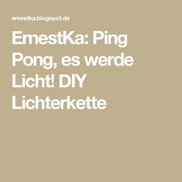 ErnestKa Ping Pong Es Werde Licht DIY Lichterkette