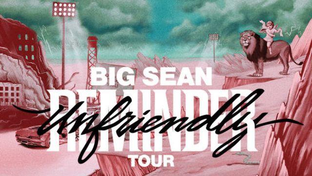 Big Sean Announces 'Unfriendly Reminder' Tour   We Up On It