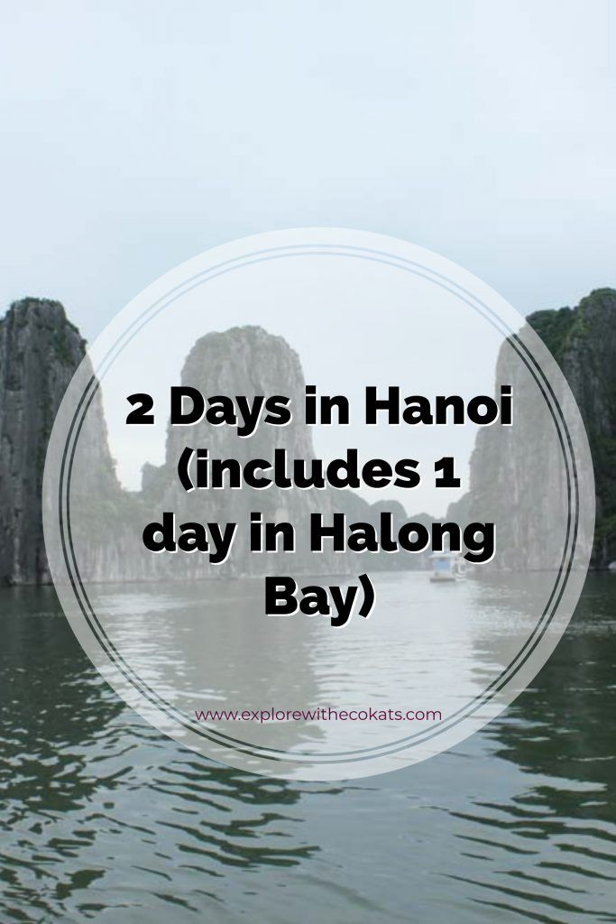 2 Days In Hanoi Includes 1 Day In Halong Bay Explore With Ecokats Hanoi Travel Destinations Asia Vietnam Travel