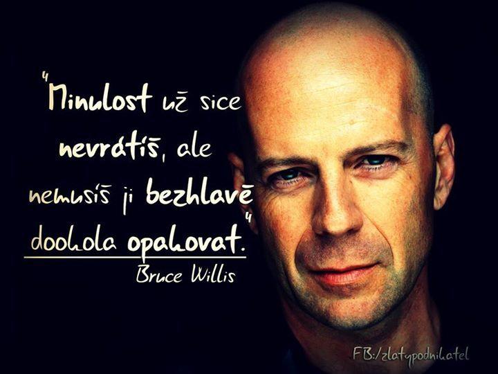 Bruce Willis motivace česky http://on.fb.me/14rlJrj