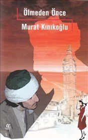 Ölmeden Önce - Murat Kınıkoğlu