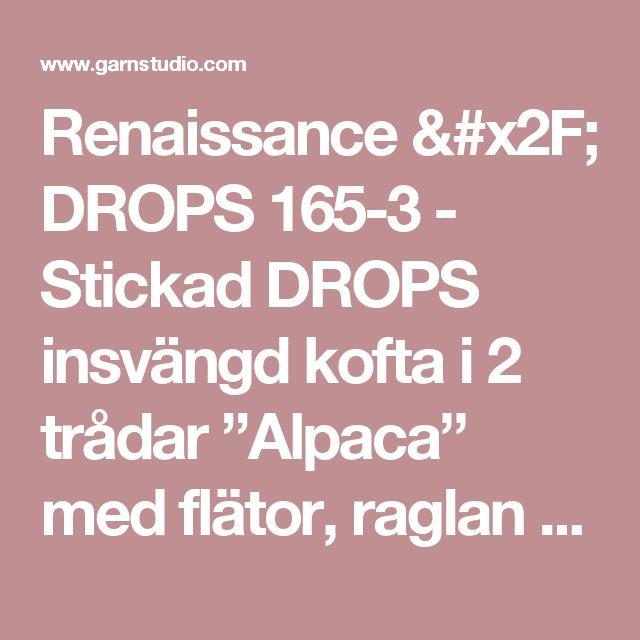 """Renaissance / DROPS 165-3 - Stickad DROPS insvängd kofta i 2 trådar """"Alpaca"""" med flätor, raglan och rätst kanter, stickad uppifrån och ned. Stl S - XXXL. - Gratis mönster från DROPS Design"""