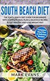 South Beach Diet: The South Beach Diet Guide for Beginners With Complete Meal Plan & Delicious Recipes to Get Healthy and Lose Weight Fast (South Beach Diet Series Book 1) by Mark  Evans (Author) #Kindle US #NewRelease #Medical #eBook #ad