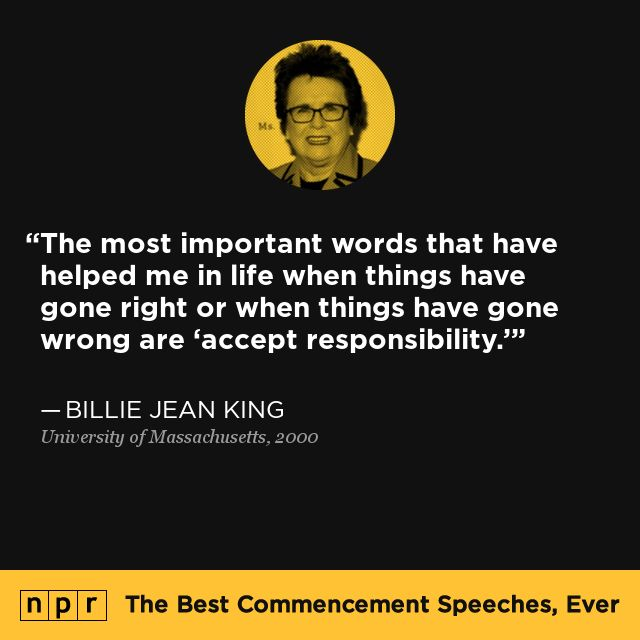 Billie Jean King, 2000. From NPR's The Best Commencement Speeches, Ever.