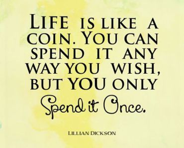 inspirational quotes about life lessons Life is Coin Spend it life quotes #southerntique #inspirationalquotes