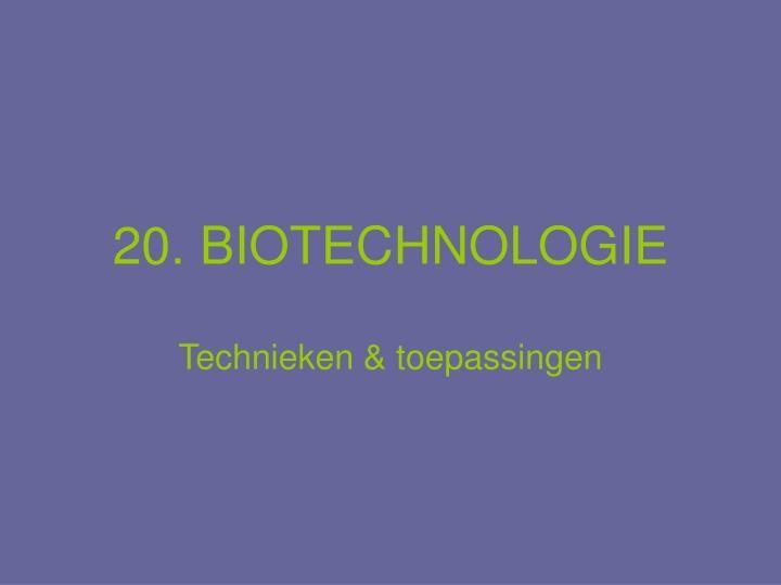 DEFINITIE. Biotechnologie: bios, technologie- Klassieke biotechnologie- Moderne biotechnologie? onderzoeken van levensprocessen in organismen en deze desgewenst gebruiken, aanpassen voor toepassingen in geneeskunde, landbouw, forensisch onderzoek, ? genomics, transcriptomics, proteomi