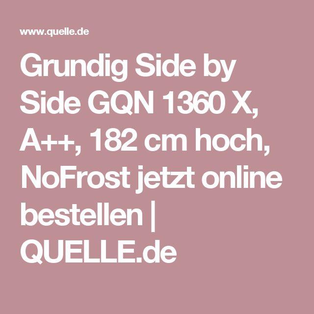 Best Grundig Side by Side GQN X A cm hoch NoFrost jetzt online bestellen QUELLE de K che Pinterest