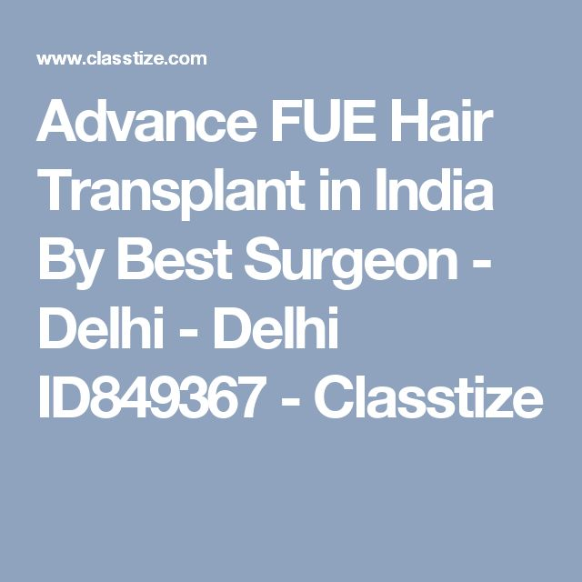 Advance FUE Hair Transplant in India By Best Surgeon - Delhi - Delhi ID849367 - Classtize