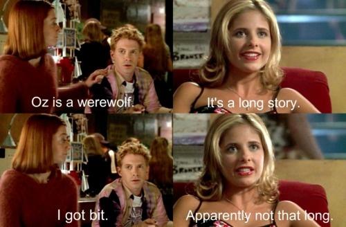 """""""I got bit."""" Wordy, wordy, Oz. ;D"""