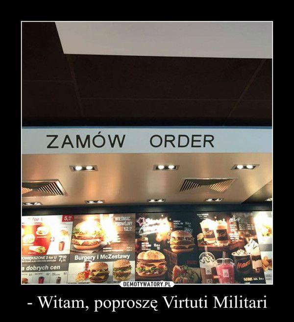 - Witam, poproszę Virtuti Militari –