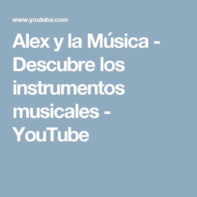 Alex y la Música - Descubre los instrumentos musicales - YouTube