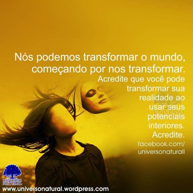Nós podemos transformar o mundo, começando por nos transformar universe natural