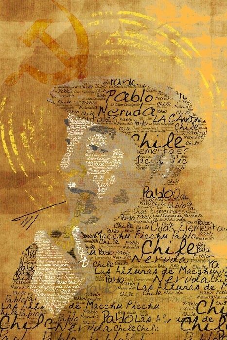 Pablo Neruda ~M-Behroozi (no estoy muy de acuerdo con la hoz y el martillo, pero la parte política nunca lo obnubiló. Creo.)