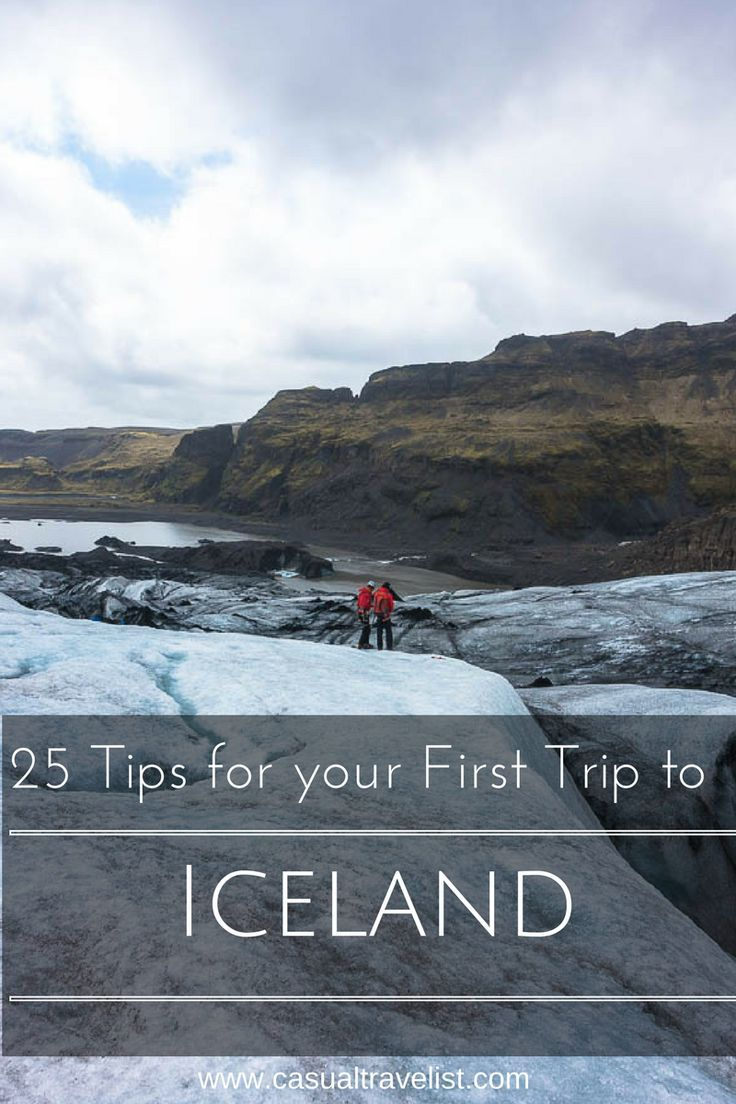 Iceland is a captivating destination for any traveler and with a host of low cost flight options from North America and mainland Europe there has never been a better time to visit. Volcanoes, glaciers, the wind and the sea merge to create a landscape that is like nowhere else. If you're looking to plan your visit here are a few tips for your first trip to Iceland. 25 Tips for your First Trip to Iceland www.casualtravelist.com  #iceland  #icelandtravel  iceland travel tips  iceland guide 