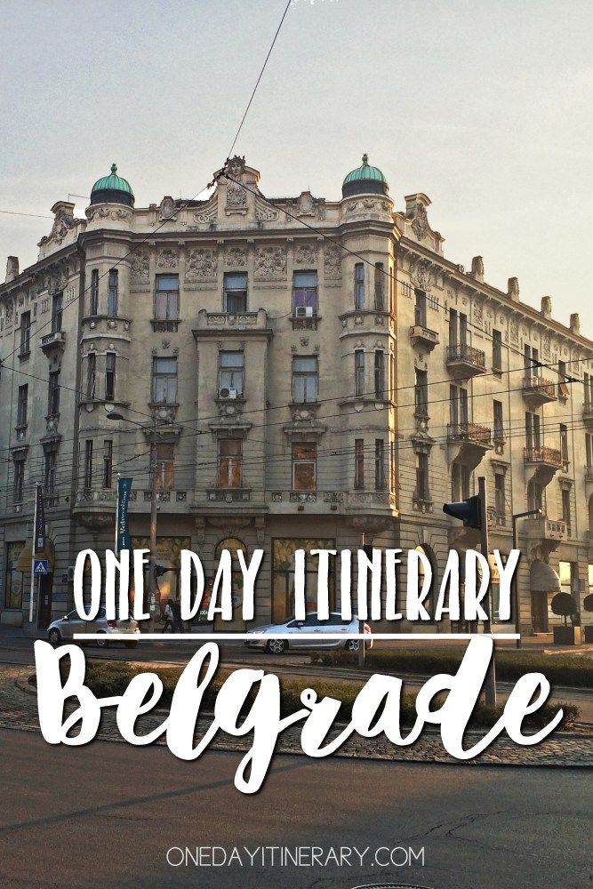Belgrade One day itinerary - Top things to do in Belgrade, Serbia