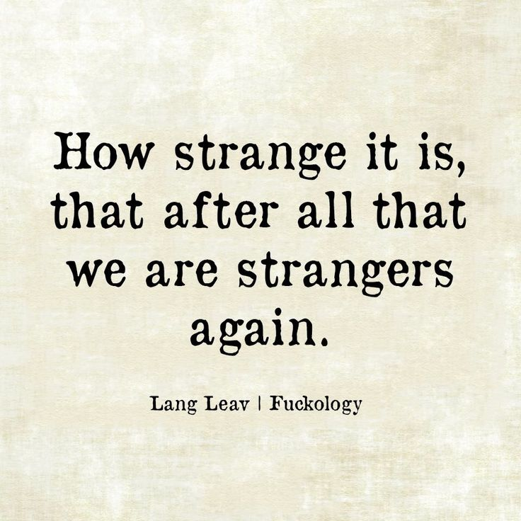 That's what happens when your hateful and mean and tear my heart out by lying ... we just quit talking anymore ! Strangers ! Hope I never see you again!