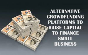 Here are powerful alternative crowdfunding platforms for young entrepreneurs to raise capital to finance a startup.