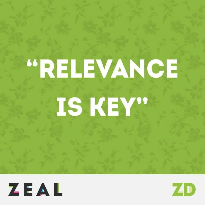 """""""Relevance is key"""" - true for every type of marketing! #ZealQuote #Marketing"""