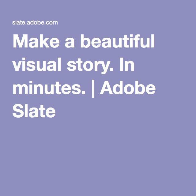 Make a beautiful visual story. In minutes. | Adobe Slate
