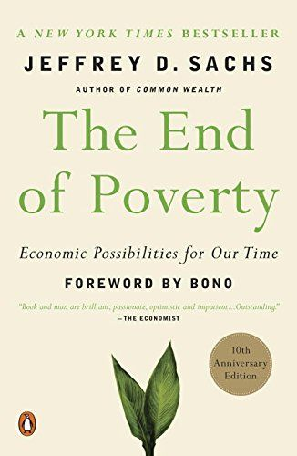 The End of Poverty: Economic Possibilities for Our Time by Jeffrey Sachs http://smile.amazon.com/dp/0143036580/ref=cm_sw_r_pi_dp_VK4Swb0ZWABWZ
