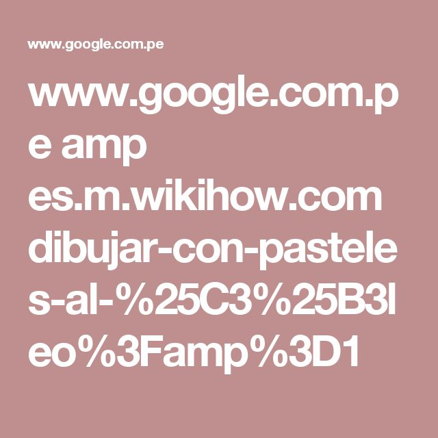 www.google.com.pe amp es.m.wikihow.com dibujar-con-pasteles-al-%25C3%25B3leo%3Famp%3D1