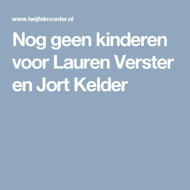 Nog geen kinderen voor Lauren Verster en Jort Kelder