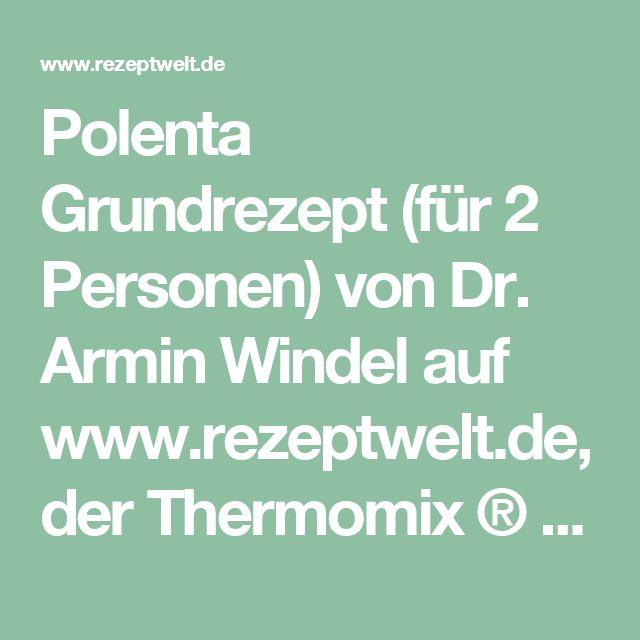 Polenta Grundrezept (für 2 Personen) von Dr. Armin Windel auf www.rezeptwelt.de, der Thermomix ® Community