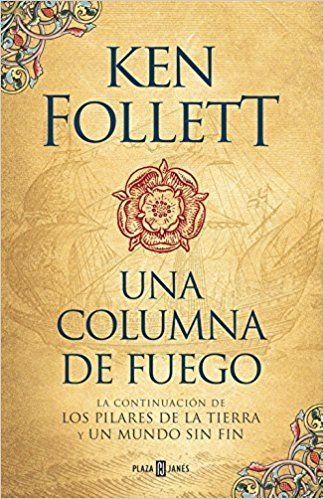 Una columna de fuego Saga Los pilares de la Tierra 3 EXITOS: Amazon.es: Ken Follett, ANUVELA;: Libros