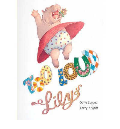 Everyone in her family says Lily is too loud. She is too loud at home - she wakes the baby. She is too loud at school, too. But when Miss Loopiola comes to teach drama, Lily Hippo finds she is just loud enough for the school play! Ages 3 .