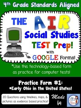 Use Google Drive to access my 4th Grade Social Studies AIR test practice simulation! I created a Google Form that closely aligns with the format and content encountered on the new technology-based AIR test for 4th Grade Social Studies. Students will be challenged to use maps, timelines, pictures, documents, etc. to complete 20 questions focused on early Ohio in the United States.