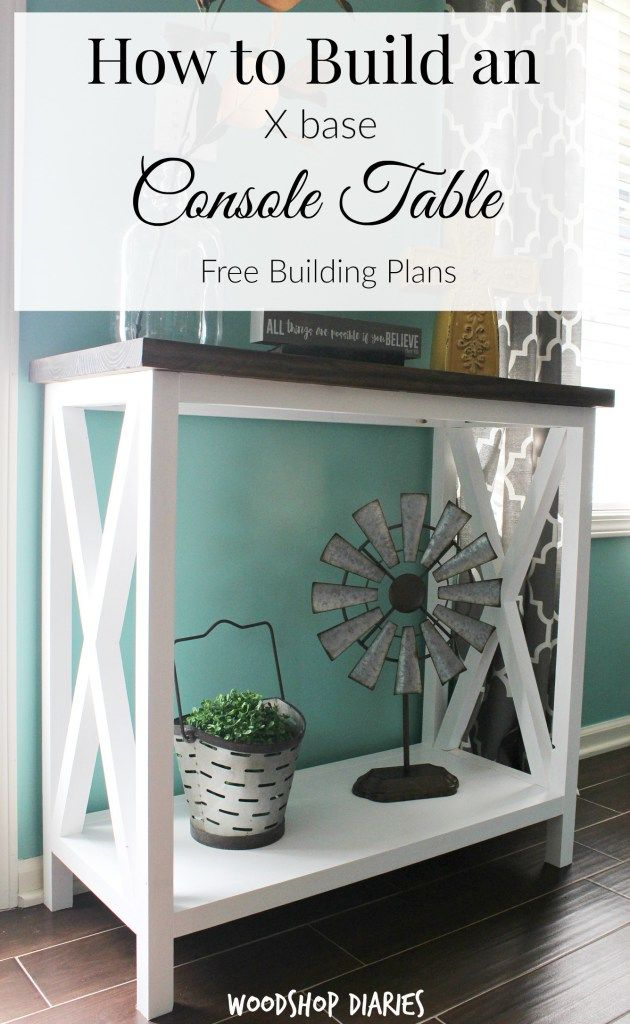 How to Build an X Base Console Table--free building plans to build your own DIY console table!